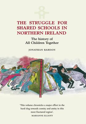 Struggle for Shared Schools in Northern Ireland: The History of All Children Together
