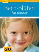 Sigrid Schmidt: Bach-Blüten für Kinder