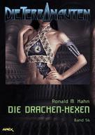 Ronald M. Hahn: DIE TERRANAUTEN, Band 56: DIE DRACHEN-HEXEN