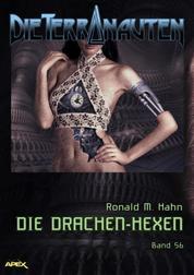 DIE TERRANAUTEN, Band 56: DIE DRACHEN-HEXEN - Die große Science-Fiction-Saga!