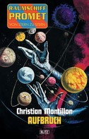 Christian Montillon: Raumschiff Promet - Von Stern zu Stern 01: Aufbruch ★★★★