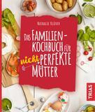 Nathalie Klüver: Das Familienkochbuch für nicht perfekte Mütter ★★★