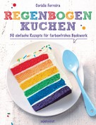 Coralie Ferreira: Regenbogenkuchen ★★★