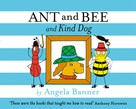 Angela Banner: Ant and Bee and the Kind Dog