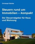 Christoph Störkle: Steuern rund um Immobilien – kompakt