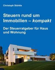 Steuern rund um Immobilien – kompakt - Der Steuerratgeber für Haus und Wohnung
