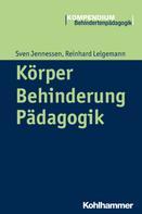 Sven Jennessen: Körper - Behinderung - Pädagogik