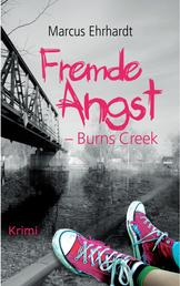 Fremde Angst - Burns Creek (Kriminalroman)