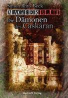 Simon Rhys Beck: Magierblut 1: Die Dämonen des Caskáran ★★★★★
