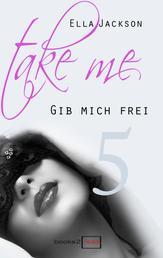 Take Me 5 - Gib mich frei