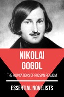 Nikolai Gogol: Essential Novelists - Nikolai Gogol