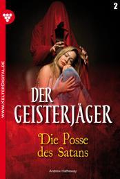 Der Geisterjäger 2 – Gruselroman - Die Posse des Satans