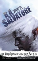 R.A. Salvatore: Das Buch der Gefährten 3 - Die Vergeltung des Eisernen Zwerges ★★★★★