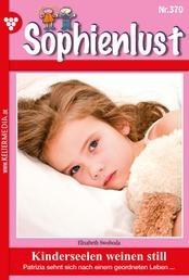 Sophienlust 370 – Familienroman - Kinderseelen weinen still