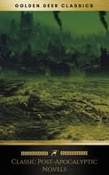 H.G. Wells: Classic Post-Apocalyptic Novels (Golden Deer Classics)