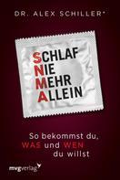 Alex Schiller: Schlaf nie mehr allein