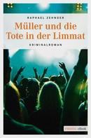 Raphael Zehnder: Müller und die Tote in der Limmat ★★★
