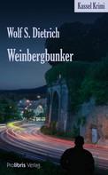 Wolf S. Dietrich: Weinbergbunker ★★★★★