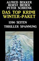 Alfred Bekker: Das Top Krimi Winter Paket: 1590 Seiten Thriller Spannung