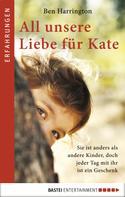 Ben Harrington: All unsere Liebe für Kate ★★★★