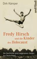 Dirk Kämper: Fredy Hirsch und die Kinder des Holocaust ★★★