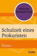 Friedel Thiekötter: Schulzeit eines Prokuristen