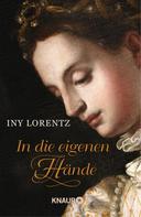 Iny Lorentz: In die eigenen Hände ★★★★