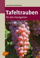 Gerd Ulrich: Tafeltrauben für den Hausgarten ★★★★★