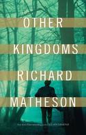 Richard Matheson: Other Kingdoms