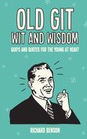 Richard Benson: Old Git Wit and Wisdom