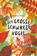 Stefanie Höfler: Der große schwarze Vogel ★★★★★