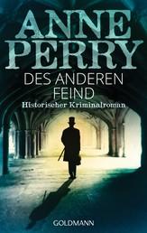 Des anderen Feind - Historischer Kriminalroman - William Monk 23 -