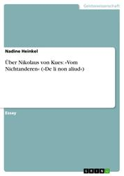Über Nikolaus von Kues: »Vom Nichtanderen« (»De li non aliud«)