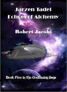 Robert Jacobi: Jarzen Tadel - Echoes of Alchemy