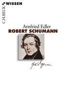 Arnfried Edler: Robert Schumann