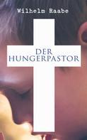 Wilhelm Raabe: Der Hungerpastor