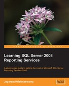 Jayaram Krishnaswamy: Learning SQL Server 2008 Reporting Services
