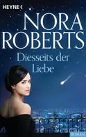 Nora Roberts: Diesseits der Liebe ★★★★