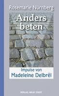 Rosemarie Nürnberg: Anders beten ★★★