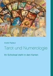 Tarot und Numerologie - Ihr Schicksal steht in den Karten
