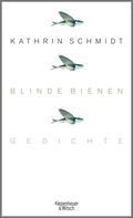 Kathrin Schmidt: Blinde Bienen ★★★★