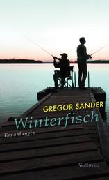 Winterfisch - Erzählungen