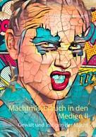 Claudia Zimmermann: Machtmissbrauch in den Medien II