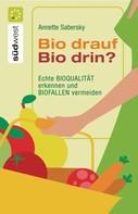 Annette Sabersky: Bio drauf - Bio drin? ★★★★