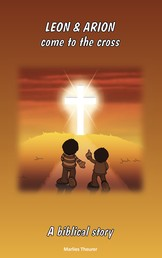 Leon & Arion come to the cross - An Easter story