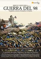 Miguel del Rey Vicente: Breve Historia de la guerra del 98