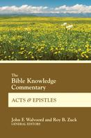 John F. Walvoord: The Bible Knowledge Commentary Acts and Epistles