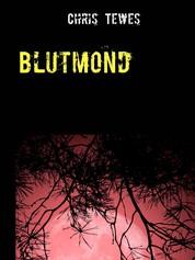 Blutmond - Im Angesicht des Todes