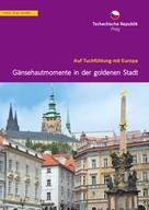 Christa Klickermann: Tschechien, Prag. Gänsehautmomente in der goldenen Stadt ★★★