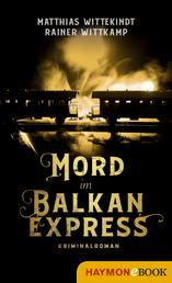 Mord im Balkanexpress - Kriminalroman